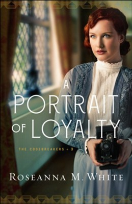 A Portrait of Loyalty, #3  -     By: Roseanna M. White
