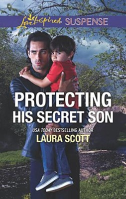 Protecting His Secret Son  -     By: Laura Scott