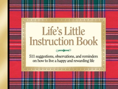 Life's Little Instruction Book: 511 Suggestions, Observations, and Reminders on How to Live a Happy and Rewarding Life - eBook  -     By: H. Jackson Brown Jr.