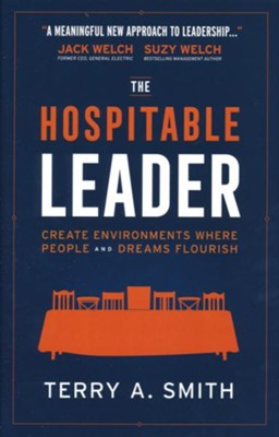The Hospitable Leader: Create Environments Where People and Dreams Flourish  -     By: Terry A. Smith