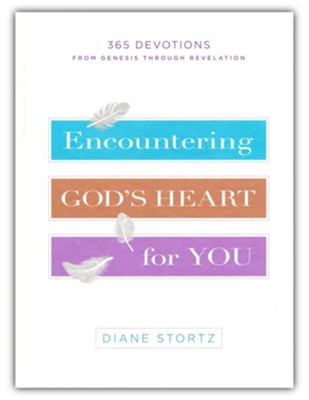 Encountering God's Heart for You: 365 Devotions from Genesis through Revelation  -     By: Diane Stortz