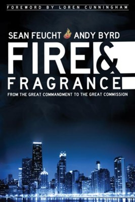 Fire and Fragrance - eBook  -     By: Andy Byrd, Sean Feucht