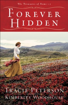 #1: Forever Hidden   -     By: Tracie Peterson, Kimberley Woodhouse