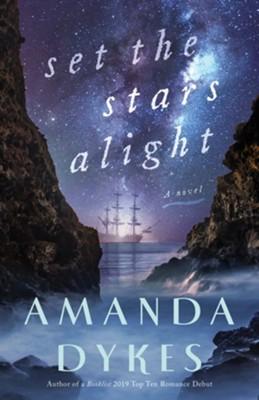 Set the Stars Alight  -     By: Amanda Dykes