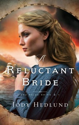 A Reluctant Bride, #1  -     By: Jody Hedlund