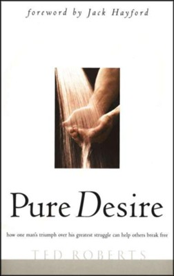 Pure Desire   -     By: Ted Roberts