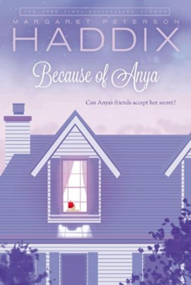 Because of Anya - eBook  -     By: Margaret Peterson Haddix