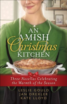 An Amish Christmas Kitchen: Three Novellas Celebrating the Warmth of the Season  -     By: Leslie Gould, Jan Drexler, Kate Lloyd