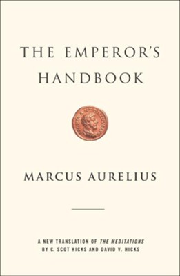 Emperor's Handbook: A New Translation of the Meditations  -     By: Marcus Aurelius