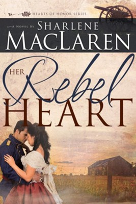 Her Rebel Heart, #1  -     By: Sharlene MacLaren