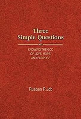 Three Simple Questions: Knowing the God of Love, Hope, and Purpose - eBook  -     By: Rueben P. Job