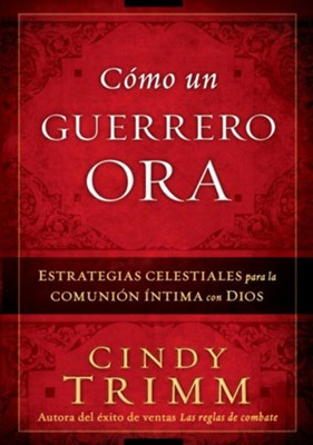 Como un guerrero ora - eBook  -     By: Cindy Trimm