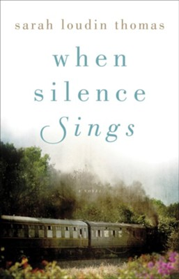 When Silence Sings  -     By: Sarah Loudin Thomas