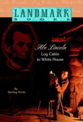 Abe Lincoln - eBook  -     By: Sterling North