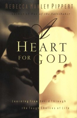 A Heart for God: Learning from David Through the Tough Choices of Life  -     By: Rebecca Manley Pippert