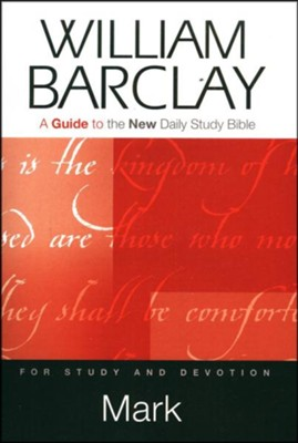Mark: A Guide to the New Daily Study Bible  -     By: William Barclay