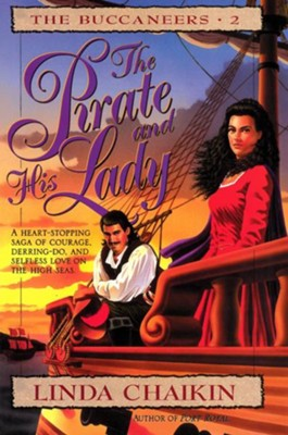The Pirate and His Lady: Buccaneers Series #2 - eBook  -     By: Linda Chaikin