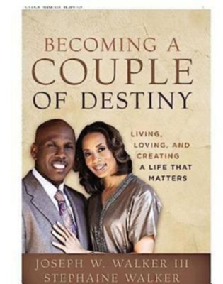 Becoming a Couple of Destiny - eBook  -     By: Joseph W. Walker, Stephaine Hale Walker
