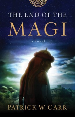 The End of the Magi  -     By: Patrick W. Carr