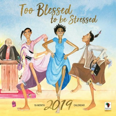 2019 Too Blessed To Be Stressed Wall Calendar  -     By: Dorothy Allen