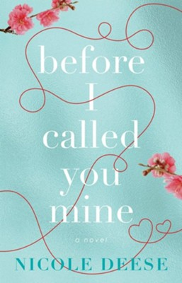 Before I Called You Mine  -     By: Nicole Deese