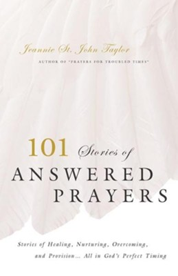 101 Stories of Answered Prayers - eBook  -     By: Jeannie St. John Taylor