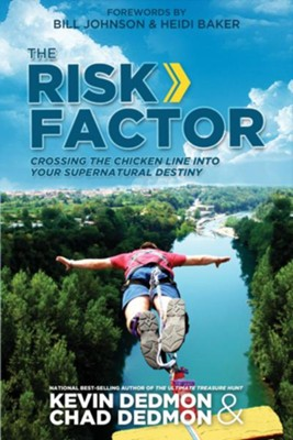 The Risk Factor: Crossing the Chicken Line Into Your Supernatural Destiny - eBook  -     By: Kevin Dedmon, Chad Dedmon, Bill Johnson