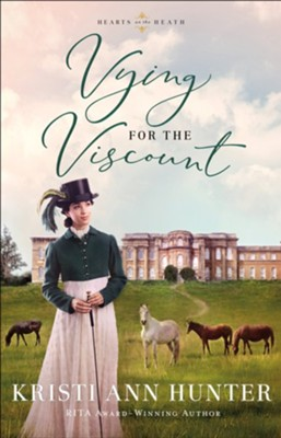 Vying for the Viscount, #1  -     By: Kristi Ann Hunter