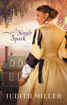A Single Spark  -     By: Judith Miller