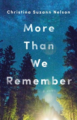 More Than We Remember  -     By: Christina Suzann Nelson