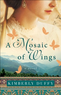 A Mosaic of Wings  -     By: Kimberly Duffy