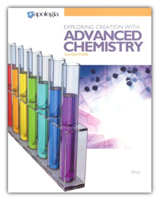 Advanced Chemistry in Creation 2nd Edition Student Text   -     By: Dr. Jay L. Wile