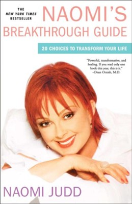 Naomi's Breakthrough Guide: 20 Choices to Transform Your Life  -     By: Naomi Judd