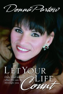 Let Your Life Count: Make a Difference Right Where You Are - eBook  -     By: Donna Partow