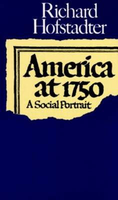 America at 1750: A Social Portrait - eBook  -     By: Richard Hofstadter