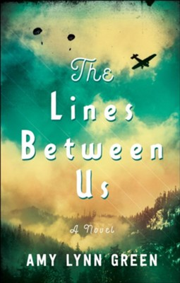 The Lines Between Us  -     By: Amy Lynn Green