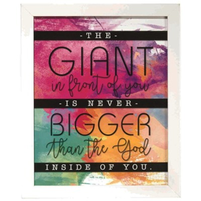 The Giant In Front of You is Never Bigger Than the God Inside of You Framed Art  -