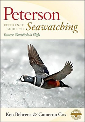 Peterson Reference Guide to Seawatch: Eastern Waterbirds in Flight  -     By: Ken Behrens, Cameron Cox