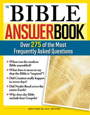 The Bible Answer Book: Over 260 of the Most Frequently Asked Questions  -     By: James Bell