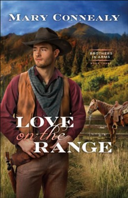 Love on the Range #3  -     By: Mary Connealy