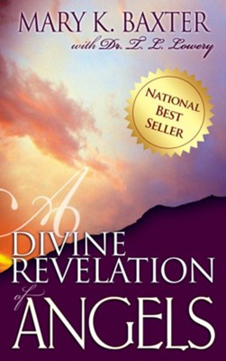 A Divine Revelation of Angels - eBook  -     By: Mary K. Baxter, Dr. T.L. Lowery
