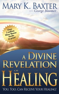 Divine Revelation Of Healing - eBook  -     By: Mary K. Baxter