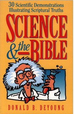 Science and the Bible: 30 Scientific Demonstrations Illustrating Scriptural Truths - eBook  -     By: Donald DeYoung