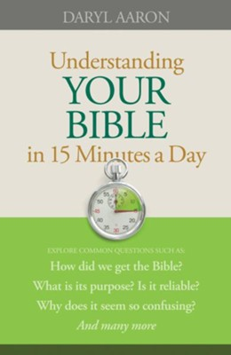Understanding Your Bible in 15 Minutes a Day - eBook  -     By: Daryl Aaron