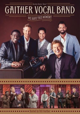 We Have This Moment, DVD   -     By: Gaither Vocal Band