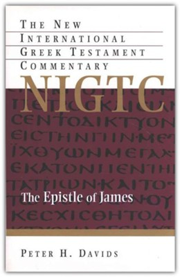 The Epistle of James: New International Greek Testament Commentary [NIGTC]  -     By: Peter Davids