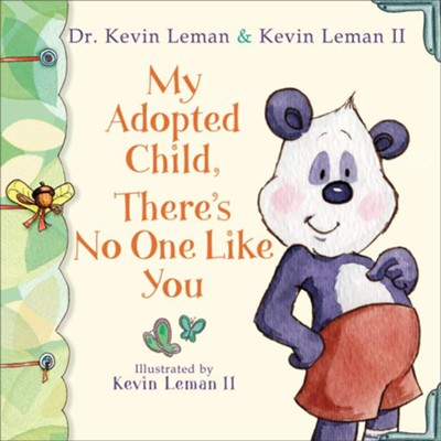 My Adopted Child, There's No One Like You - eBook  -     By: Dr. Kevin Leman, Kevin Leman II