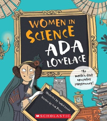 Ada Lovelace  -     By: Nick Pierce     Illustrated By: Isobel Lundie