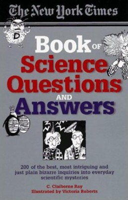 The New York Times Book of Science Questions & Answers    -     By: C. Claiborne Ray, Victoria Roberts