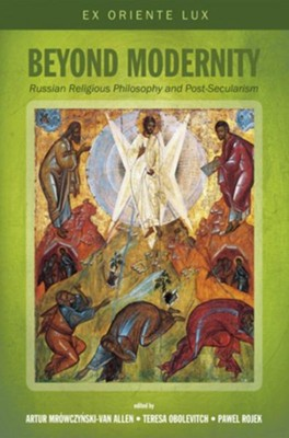 Beyond Modernity: Russian Religious Philosophy and Post-Secularism  -